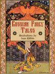 Russian Fairy Tales (illustrated by Ivan Bilibin)