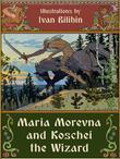 Maria Morevna and Koschei the Wizard (illustrated by Ivan Bilibin)