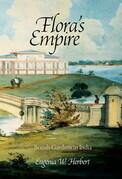 Flora's Empire: British Gardens in India