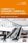 Commerce et urbanisme commercial. Les grands enjeux de demain