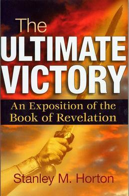 The Ultimate Victory: An Exposition of the Book of Revelation