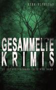 Gesammelte Krimis (10 Detektivromane in einem Band)