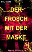 Der Frosch mit der Maske (Kult-Krimi) - Vollständige deutsche Ausgabe