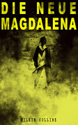 Die Neue Magdalena (Vollständige deutsche Ausgabe)