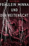 Fräulein Minna und der Reitknecht (Vollständige deutsche Ausgabe)