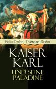 Kaiser Karl und seine Paladine (Vollständige Ausgabe)