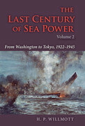 The Last Century of Sea Power: From Washington to Tokyo, 1922-1945