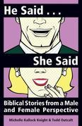 He Said... She Said: Biblical Stories from a Male and Female Perspective