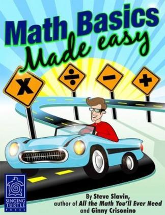 Math Basics Made Easy: Teach Yourself How to Add, Subtract, Multiply and Divide