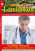 Der neue Landdoktor 32 - Arztroman