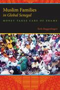 Muslim Families in Global Senegal: Money Takes Care of Shame