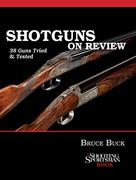 Shotguns on Review: 38 Guns Tried & Tested
