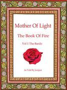 Mother of Light:The Book of Fire Vol 1 The Bardo