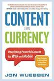 Content Is Currency: Developing Powerful Content for Web and Mobile