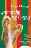 Jamaican Me Crazy: A Christmas Escape (A Novel)