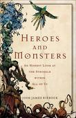 Heroes and Monsters: An Honest Look at What It Means to Be Human