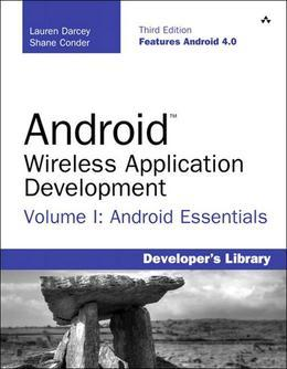 Android Wireless Application Development Volume I: Android Essentials, 3/e