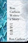 Ron Carlson Writes a Story