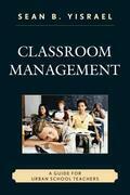 Classroom Management: A Guide for Urban School Teachers