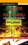 Il segreto di Piazza Napoli. La prima indagine di Totò Maraldo