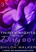 Thirty Nights with a Dirty Boy: Part 3