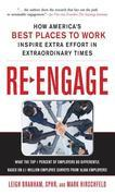 Re-Engage : How America's Best Places to Work Inspire Extra Effort Through Extraordinary Engagement