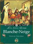 Blanche-Neige (Edition Illustree)