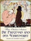 Die Prinzessin und der Schweinehirt (illustrierte Ausgabe)