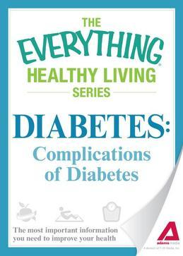 Diabetes: Complications of Diabetes: The Most Important Information You Need to Improve Your Health