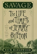 Savage: The Life and Times of Jemmy Button