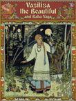 Vasilisa the Beautiful and Baba Yaga (Illustrated by Ivan Bilibin)