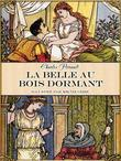 La Belle Au Bois Dormant (Edition Illustree)
