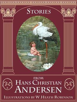 Stories from Hans Christian Andersen (illustrated by W. Heath Robinson)
