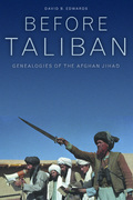 Before Taliban: Genealogies of  the Afghan Jihad