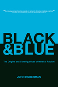 Black and Blue: The Origins and Consequences of Medical Racism