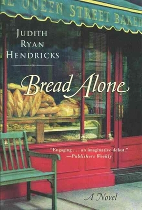 Bread Alone: A Novel