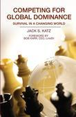 Competing for Global Dominance: Survival in a Changing World