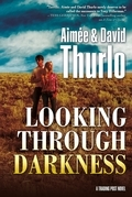 Looking Through Darkness