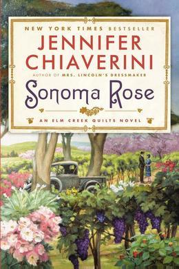Sonoma Rose: An Elm Creek Quilts Novel