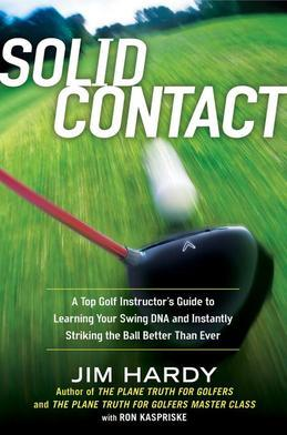 Solid Contact: A Top Instructor's Guide to Learning Your Swing DNA and Instantly Striking the Ball Better Than Ever
