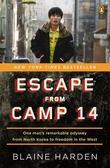 Escape from Camp 14: One Man's Remarkable Odyssey from North Korea to Freedom inthe West