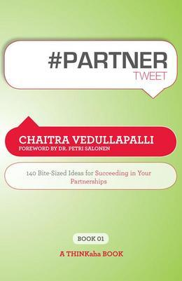 #PARTNER tweet Book01 : 140 Bite-Sized Ideas for Succeeding in Your Partnerships