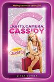 Lights, Camera, Cassidy: Celebrity: Episode One