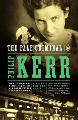 The Pale Criminal: A Bernie Gunther Novel