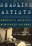 Deadline Artists: America's Greatest Newspaper Columns