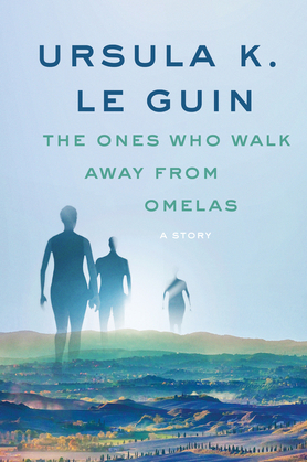 The Ones Who Walk Away from Omelas