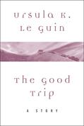 The Good Trip