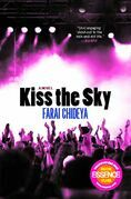 Kiss the Sky: A Novel