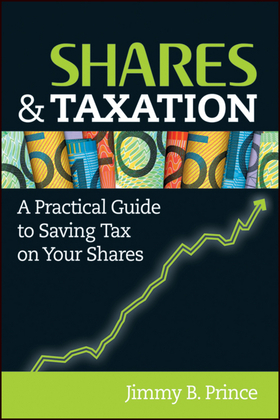 Shares and Taxation: A Practical Guide to Saving Tax on Your Shares