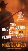The Snowy Range Gang and Vendetta Gold